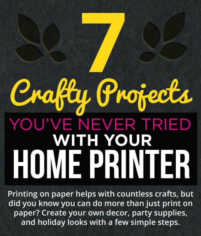 7 Crafty Projects You've Never Tried With Your Home Printer